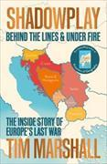 Cover-Bild zu Shadowplay: Behind the Lines and Under Fire von Marshall, Tim
