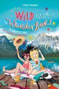 Cover-Bild zu Wild und Wunderbar (3). Freundinnen sind die besseren Schwestern von Einwohlt, Ilona