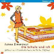 Cover-Bild zu Die Schule und ich (Audio Download) von Einwohlt, Ilona