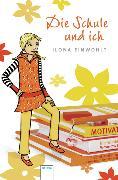 Cover-Bild zu Die Schule und ich (eBook) von Einwohlt, Ilona
