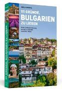 Cover-Bild zu 111 Gründe, Bulgarien zu lieben von Tasheva, Sibila
