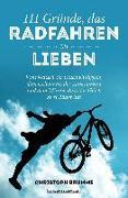 Cover-Bild zu 111 Gründe, das Radfahren zu lieben (eBook) von Brumme, Christoph