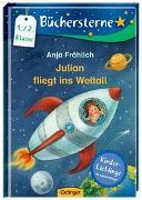 Cover-Bild zu Julian fliegt ins Weltall von Fröhlich, Anja