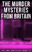 Cover-Bild zu THE MURDER MYSTERIES FROM BRITAIN - 560+ Detective Novels, True Crime Stories & Whodunit Thrillers in One Edition (eBook) von Doyle, Arthur Conan