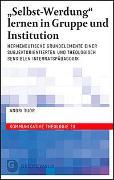 """Cover-Bild zu """"Selbst-Werdung"""" lernen in Gruppe und Institution von Tuor, Andri"""