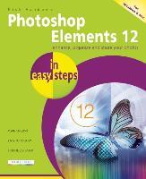 Cover-Bild zu Photoshop Elements 12 in Easy Steps von Vandome, Nick