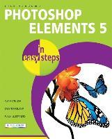Cover-Bild zu Photoshop Elements 5 in Easy Steps: Edit, Organize and Share Your Photos von Vandome, Nick