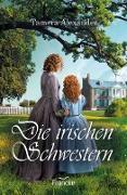 Cover-Bild zu Die irischen Schwestern (eBook) von Alexander, Tamera