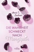 Cover-Bild zu Die Wahrheit schmeckt nach Marzipan (eBook) von Lindner, Anni E.