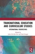 Cover-Bild zu Transnational Education and Curriculum Studies (eBook) von Lee, John Chi-Kin (Hrsg.)