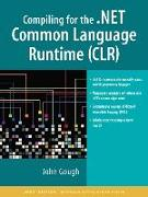 Cover-Bild zu Compiling for the .NET Common Language Runtime (CLR) von Gough, John