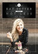 Cover-Bild zu Eat Better Not Less von Damaso, Nadia