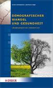 Cover-Bild zu Demografischer Wandel und Gesundheit von Schumpelick, Volker (Hrsg.)