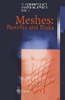Cover-Bild zu Meshes: Benefits and Risks von Schumpelick, Volker (Hrsg.)