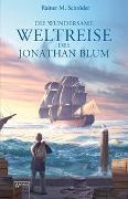 Cover-Bild zu Die wundersame Weltreise des Jonathan Blum von Schröder, Rainer M.