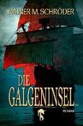Cover-Bild zu Die Galgeninsel (eBook) von Schröder, Rainer M.