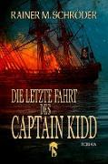 Cover-Bild zu Die letzte Fahrt des Captain Kidd (eBook) von Schröder, Rainer M.