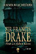 Cover-Bild zu Sir Francis Drake (eBook) von Schröder, Rainer M.