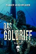 Cover-Bild zu Das Goldriff (eBook) von Schröder, Rainer M.