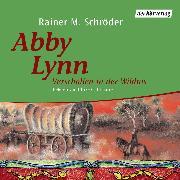 Cover-Bild zu Abby Lynn. Verschollen in der Wildnis (Audio Download) von Schröder, Rainer M.