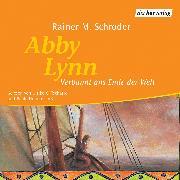Cover-Bild zu Abby Lynn - Verbannt ans Ende der Welt (Audio Download) von Schröder, Rainer M.