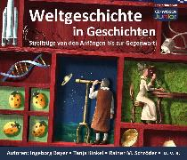 Cover-Bild zu Weltgeschichte in Geschichten (Audio Download) von Schröder, Rainer M.