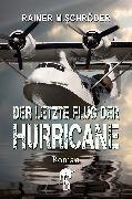 Cover-Bild zu Der letzte Flug der Hurricane (eBook) von Schröder, Rainer M.