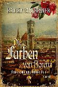 Cover-Bild zu Die Farben von Florenz (eBook) von Schröder, Rainer M.