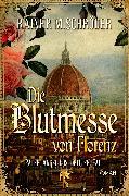 Cover-Bild zu Die Blutmesse von Florenz (eBook) von Schröder, Rainer M.