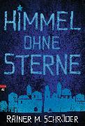 Cover-Bild zu Himmel ohne Sterne (eBook) von Schröder, Rainer M.