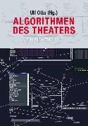 Cover-Bild zu Algorithmen des Theaters (eBook) von (Hg.), Ulf Otto