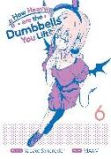 Cover-Bild zu Sandrovich, Yabako: How Heavy Are the Dumbbells You Lift? Vol. 6