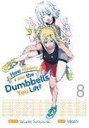 Cover-Bild zu Sandrovich, Yabako: How Heavy Are the Dumbbells You Lift? Vol. 8