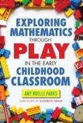 Cover-Bild zu Exploring Mathematics Through Play in the Early Childhood Classroom von Parks, Amy Noelle