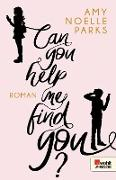 Cover-Bild zu Can you help me find you? (eBook) von Parks, Amy Noelle