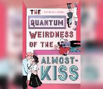 Cover-Bild zu The Quantum Weirdness of the Almost-Kiss von Parks, Amy Noelle