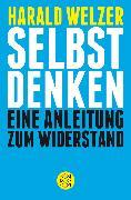 Cover-Bild zu Selbst denken von Welzer, Harald