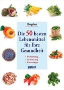 Cover-Bild zu Die 50 besten Lebensmittel für Ihre Gesundheit