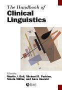 Cover-Bild zu The Handbook of Clinical Linguistics von Ball, Martin J. (Hrsg.)