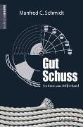 Cover-Bild zu Schmidt, Manfred C.: Gut Schuss