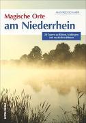 Cover-Bild zu Schmidt, Manfred: Magische Orte am Niederrhein