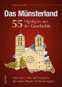 Cover-Bild zu Schmidt, Manfred: Das Münsterland. 55 Highlights aus der Geschichte