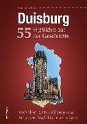 Cover-Bild zu Schmidt, Manfred: Duisburg. 55 Highlights aus der Geschichte