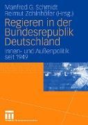 Cover-Bild zu Schmidt, Manfred G. (Hrsg.): Regieren in der Bundesrepublik Deutschland