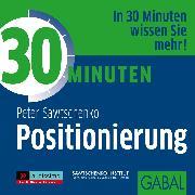Cover-Bild zu 30 Minuten Positionierung (Audio Download) von Sawtschenko, Peter