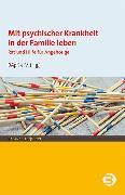 Cover-Bild zu Mit psychischer Krankheit in der Familie leben (eBook)