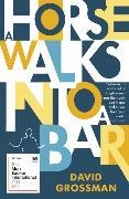Cover-Bild zu Grossman, David: A Horse Walks into a Bar
