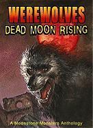 Cover-Bild zu Elaine Bergstrom: Werewolves: Dead Moon Rising