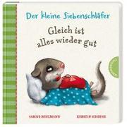 Cover-Bild zu Der kleine Siebenschläfer: Gleich ist alles wieder gut von Bohlmann, Sabine