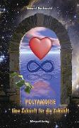 Cover-Bild zu Polyamorie - Eine Zukunft Für Die Zukunft (eBook) von Buchwald, Anand